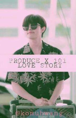   PRODUCE X 101    LOVE STORY    by komuhwang
