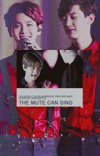 The Mute Can Sing (ChanBaek) [Originally written by: Shawoltic88] by onychophagy