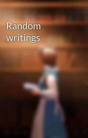 Random writings  by Aashu2018