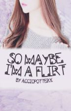 So Maybe I'm a Flirt (Coming Soon) by tearsandviolets