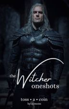 Toss a Coin • THE WITCHER ONESHOTS by MadiTheOC