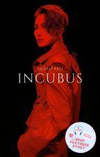 INCUBUS | ᴀᴛᴇᴇᴢ by sadot4ku