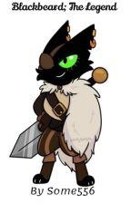 Blackbeard; The Legend by Some556