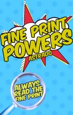 Fine Print Powers by astradq