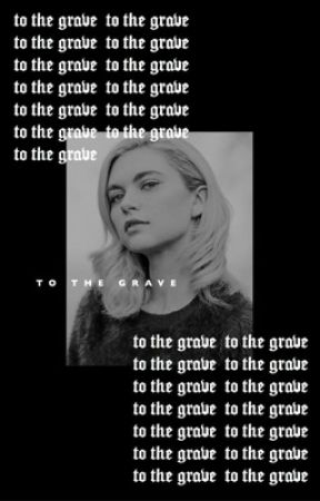 TO THE GRAVE ━━━ original. by kllingboys