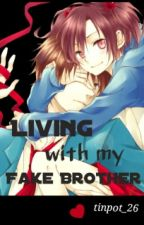 Living with my FAKE Brother by tinpot_26