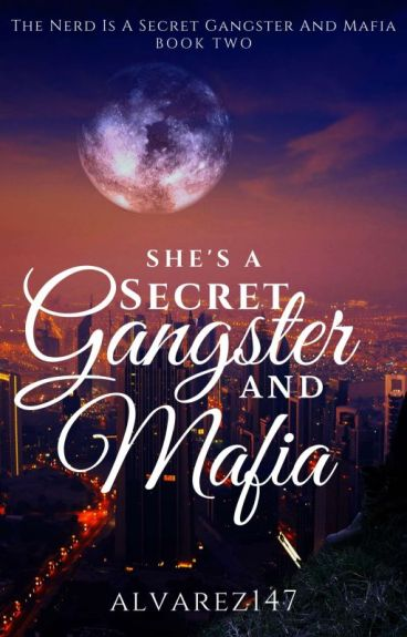 She's a secret Gangster and Mafia#Wattys2016 (Book 2)