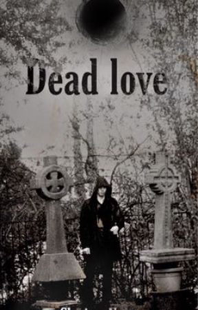 Dead love  by ClarissaNewt