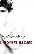1.1 Ángel guardián y el hombre oscuro by AndiiVazquez