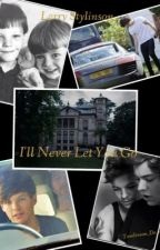 I'll Never Let You Go by Tomlinson_de_Styles