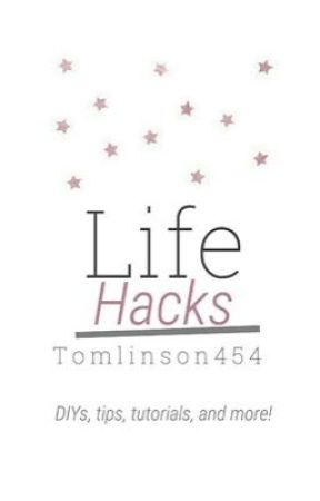 Life Hacks by Tomlinson454