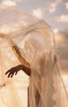 ➳ ASHTONS POSITIVITY by ashtonspositivity