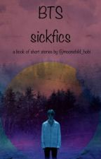 BTS Sickfics by moonchild_hobi