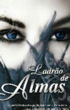 Ladrão de Almas by CassianeMachado