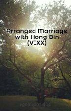 Arranged Marriage with Hong Bin (VIXX) {Discontinued} by huizi1zhou