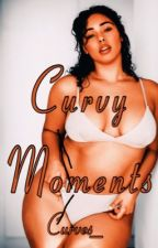 Curvy Moments- Completed by Curves_