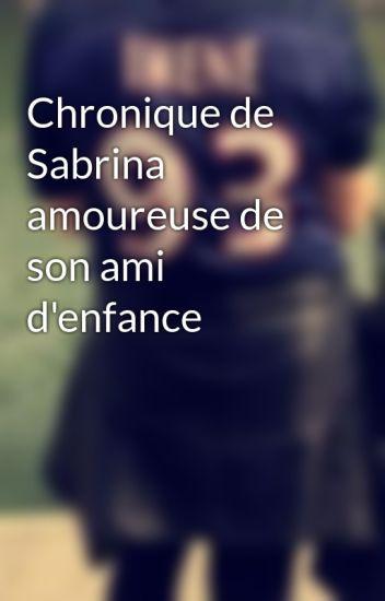 Chronique de Sabrina amoureuse de son ami d'enfance