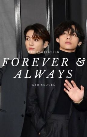 Forever & Always [Sequel to K&D] by hells_demin95