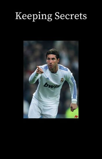 Keeping Secrets [Sergio Ramos]