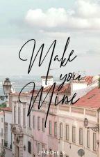Make You Mine by jynechels