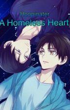 The Homeless Heart (Ereri) by Gory_babygirl