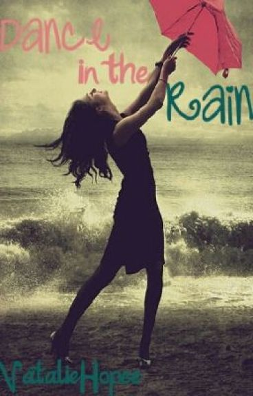 Dance in the Rain by NatalieHopee