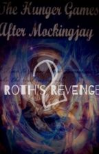 The Hunger Games: After Mockingjay 2 Roth's Revenge by courtney457