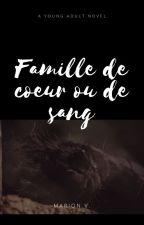 Famille de coeur ou de sang by MarionV91