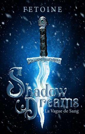 Shadow Dreams  -  I . la vague de sang by fetoine