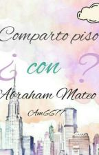 Comparto piso con Abraham Mateo? by AM6677