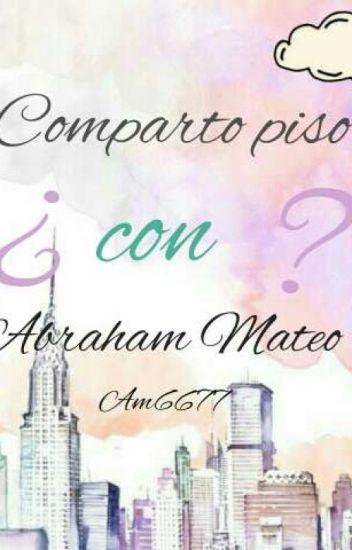 Comparto piso con Abraham Mateo?