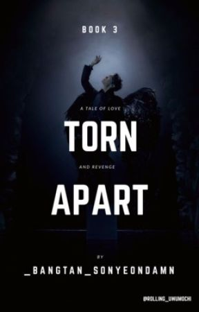 Torn Apart // Third Book of the Scorched wings series // by _bangtan_sonyeondamn