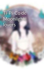 Ti-Pi-Co de Moonlight lovers by MarkYunaka