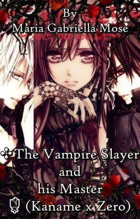 ✣The Vampire Slayer and his Master 🌹 (Kaname x Zero) by MariaGabriellaMose