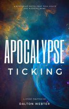 Apocalypse Ticking by daltonvw28