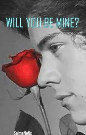 Will You Be Mine? (Harry Styles/1D One Shot) by SaimaNafis