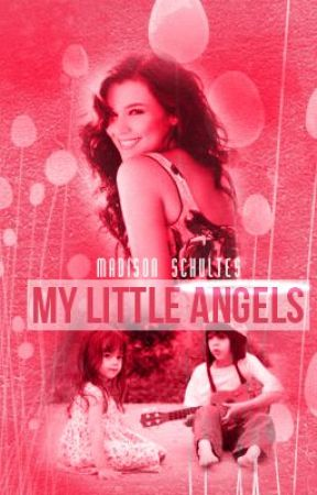 My Little Angels (Book Two Of The Series) by MadisonSchultes