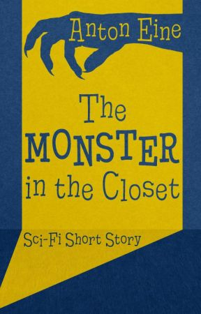 The Monster in the Closet by AntonEine