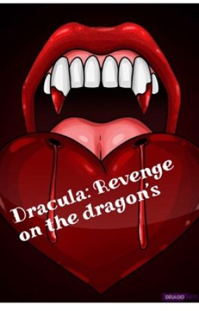 Dracula: Revenge on the dragon by LaineyMurray