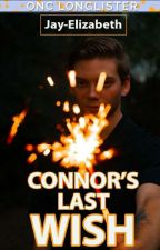 Connor's Last Wish || ONC 2020 || by Jay-Elizabeth