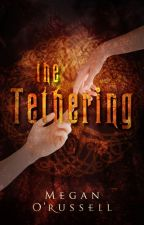 The Tethering by Megan O'Russell by SITLpublishing