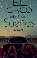 El chico de mis sueños by DesireeTR