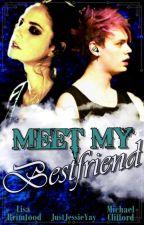 Meet My Bestfriend by JustJessieYay