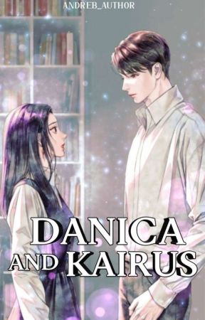 """""""Danica And Kairus"""" by andreb_author"""