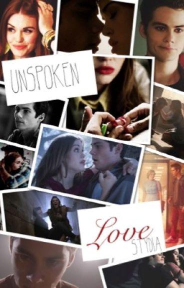 Unspoken Love(Stydia) {{HIATUS}}