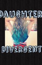 Daughter Divergent (Divergent No War) by TheyCallMeFive