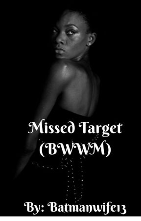 Missed Target- An Oliver Queen Interracial Love Story (BWWM) by batmanwife13