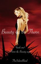 Beauty & the Thorn by TheSalemBlood