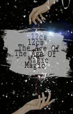 Đọc truyện [12cs] The Age Of Magic