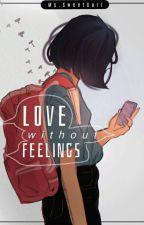 Love Without Feelings by MsSweetGurl